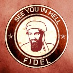OSAMA SEE YOU IN HELL FIDEL (Sticker)