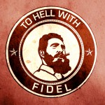 TO HELL WITH FIDEL (Sticker)