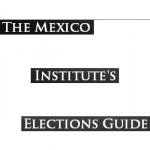 The Mexico Institute's Elections Guide-01